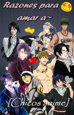 Razones para amar a~ [Chicos anime] by Mido_6