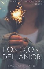 Los Ojos Del Amor [#Wattys2016] by Eva_vns