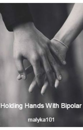 Holding Hands With Bipolar. by malyka101