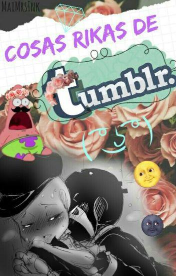 Cosas Rikas De Tumblr