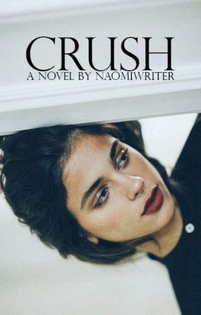 Crush (18+) by naomiwriter