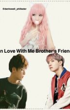 In love with my brother's friends/BTS/J-Hope x reader x Jungkook  by sf9uwu