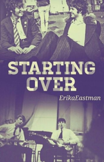 Starting Over [McLennon]