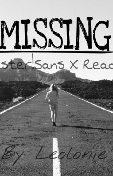 Missing | Gaster!Sans X Reader