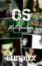 OS {Multifandom} by Lunalyx