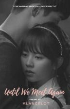 Until We Meet Again (Kim So-Hyun/Nam Joo Hyuk) by MLancelot
