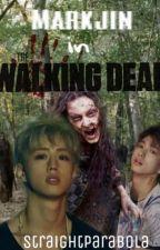 Markjin: The Walking Dead by StraightParabola