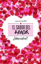 El sabor del amor #TA2 by Anklebitters94