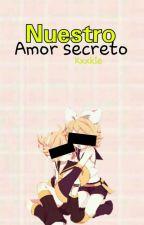 Nuestro Amor Secreto  Rilen  [Terminada] by Kxxkie--