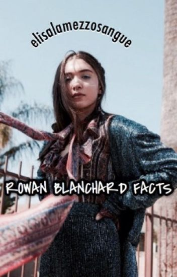 ℛowan ℬlanchard Facts. ➵