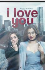 I Love You (Camren) by jurassicjauregui