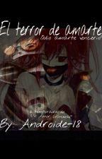 El Terror De Amarte (Ticci Toby Y Tu) by androide-18