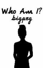 Who Am I? by bigpeg