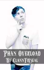 Phan Overload // PREQUEL to AHP and LAWD //Boy×Boy Phan by SavingTheNation