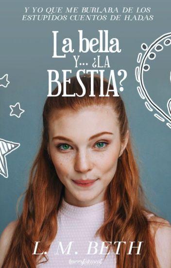 La Bella Y...¿La bestia? [PROXIMAMENTE EN CONTINUACION]