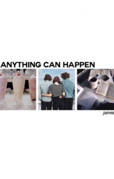 anything can happen ❥ rarlnid ✓