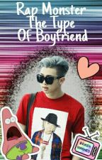 Rap Monster The Type of Boyfriend♡  by MontseGarCal