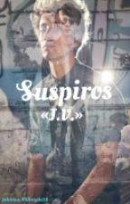 Suspiros ~Jalonso villanela. ||En Edición. by LittleJossy