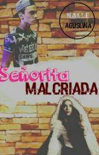Señorita Malcriada ‹[(ADAPTADA)]› by NalleLovesViettoKope
