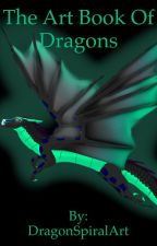 The Art Book Of Dragons (art book 2) by DragonSpiralArt