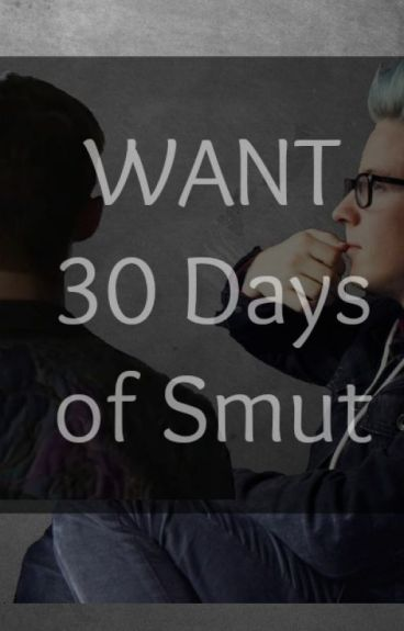 WANT (30 Days of Troyler Smut)