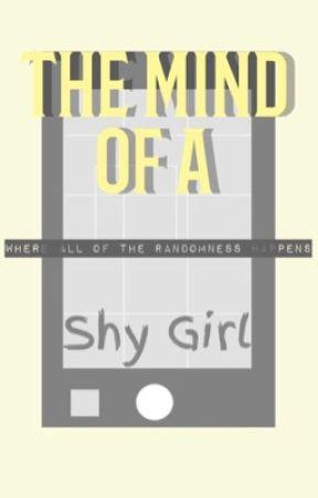 The Mind Of A Shy Girl by XxOtaku_iNSaNiTYxX