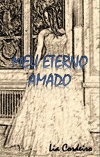 MEU ETERNO AMADO by LiaCordeiro
