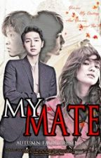 [FF] MY MATE (SONG JOONG KI FANFICTION - SONG SONG COUPLE) by Isliana