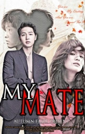 [FF] MY MATE (SONG JOONG KI FANFICTION - SONG SONG COUPLE)