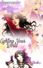 Lighting Your World: Book Three by LongingForYesterday