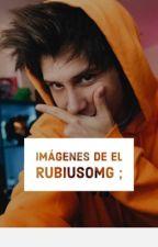 Imagenes De elRubiusOMG ❤ by mxrxxnxtx