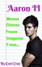 Aaron II (Imagenes, Chistes y mas) #Wattys2016 #VisualStory by CoriCruz