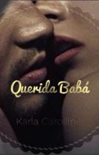Querida Babá by KarlahCarolline