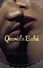 Querida Babá by KarlahCarolline