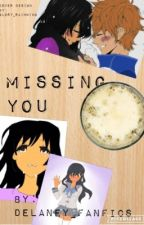Missing You- Book 1 by delaney_fanfics