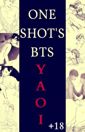 One shot's BTS +18 YAOI