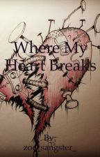 Where My Heart Breaks  by zoe_sangster_