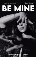 Be Mine [Lauren/You] PT/BR by bluuebadgirl