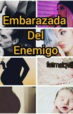 Embarazada De El Enemigo by fatimalqvillal