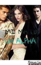 MI MATE,UN ALPHA by BrokenSmile0422