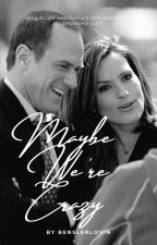 Maybe We're Crazy by jennahoagland