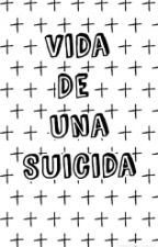 Vida De Una Suicida by AlexClifford68