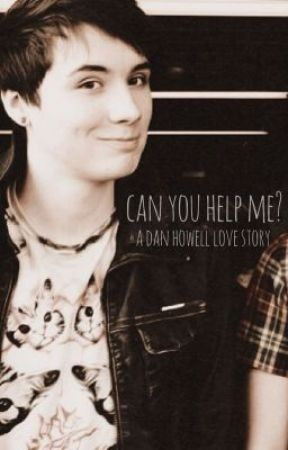 Can You Help Me?... (A Dan Howell/danisnotonfire Love Story) by synystxr