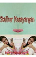 Stalker Kesayangan by HauStories