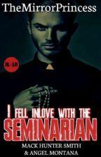 I Fell Inlove With The Seminarian #wattys2017 by TheMirrorPrincess