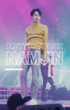 prettiest bitch // namjin by kyungtothesoo