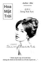 [LONGFIC] HOA MẶT TRỜI - SUNFLOWERS by Ambrose_Silver