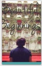 Beautiful Beginnings by Morgannn2