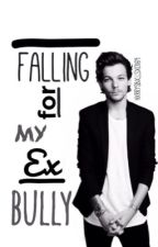 Falling for my Ex-Bully. A Louis Tomilson Fanfiction by sorryitsbree