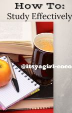 How To: Study Effectively by itsyagirl-coco